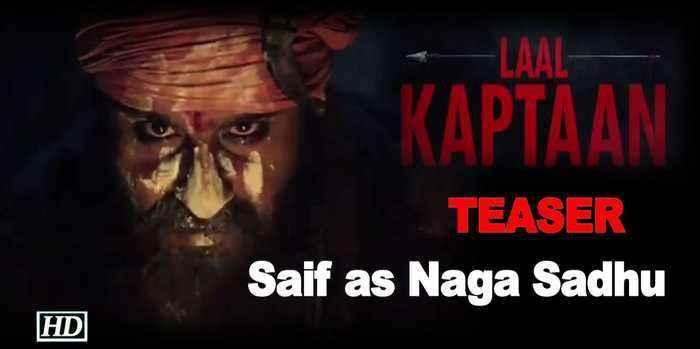 'Laal Kaptaan' TEASER: Saif's Fiery Look as Naga Sadhu on his birthday