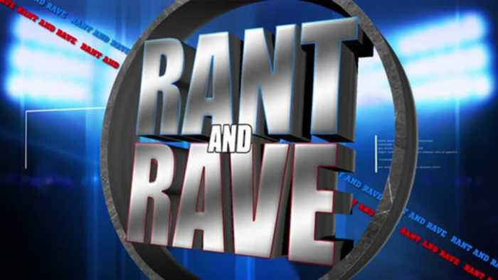 Rant and Rave: August 15th