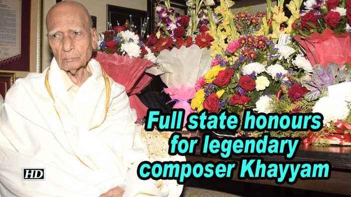 Full state honours for legendary composer Khayyam