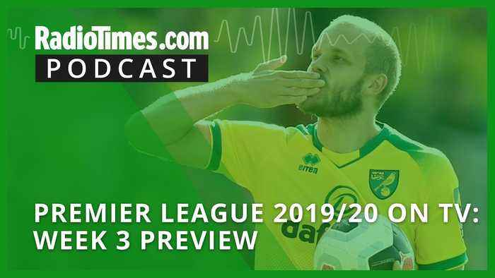 Premier League 2019/20 on TV: Week 3 preview