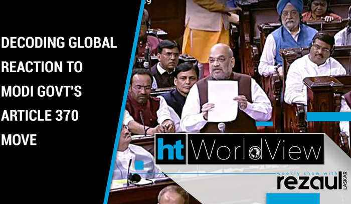 HT Worldview | Decoding global reaction to Modi govt's Article 370 move