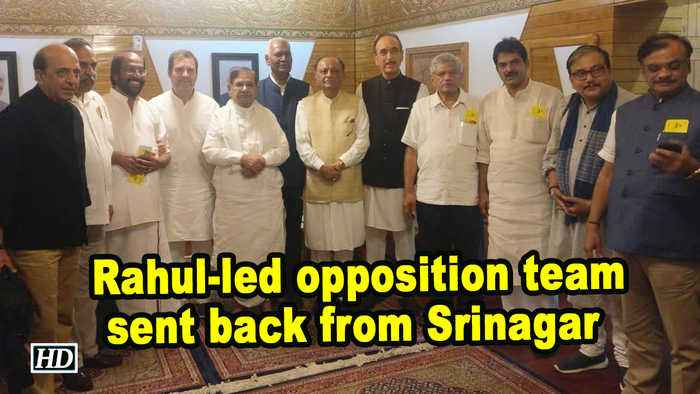 Rahul-led opposition team sent back from Srinagar
