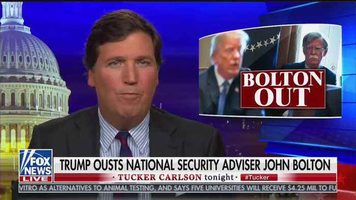 Tucker Carlson thrilled by John Bolton's ouster