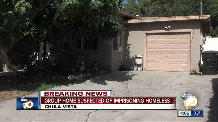 Chula Vista group home suspected of imprisoning homeless