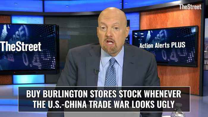Jim Cramer: Buy Burlington Stores Stock When the U.S.-China Trade War Gets Ugly
