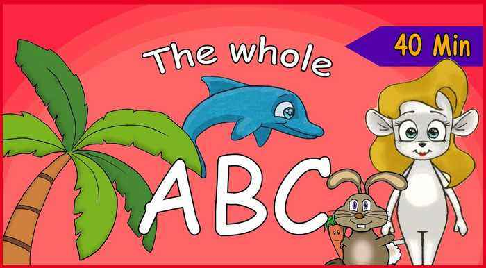 The Whole ABC In 40 Minutes - Learn And Sing The Alphabet - ABC For Toddlers With Lyrics