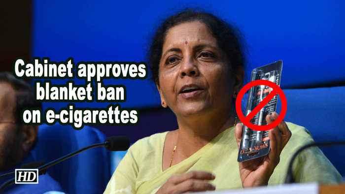Cabinet approves blanket ban on e-cigarettes