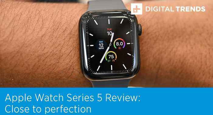 Apple Watch Series 5 Review   Close To Perfection