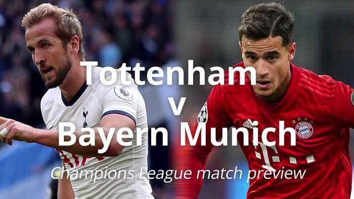 Tottenham v Bayern Munich: Champions League match preview