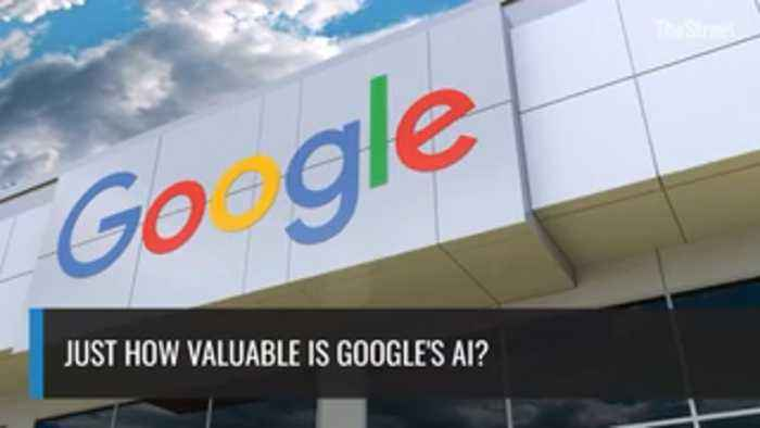 Just How Valuable Is Google's AI?