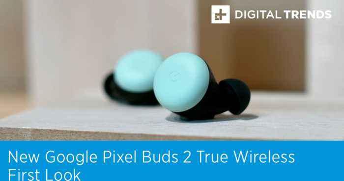 New Google Pixel Buds 2 True Wireless | First Look