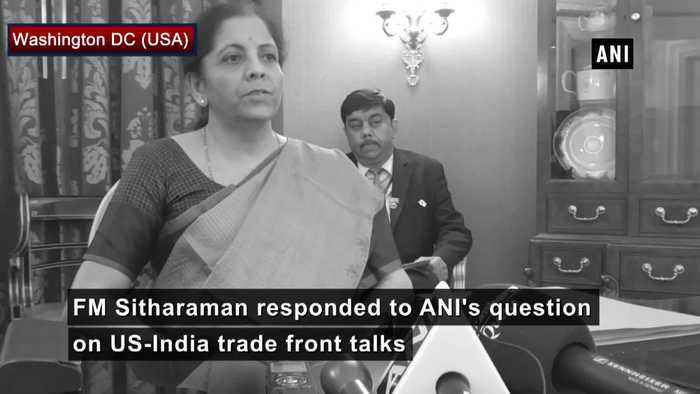 US-India trade deal Negotiations going in full speed deal witll be struck soon says FM Sitharaman