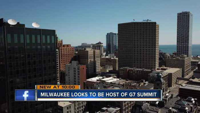 Milwaukee looks to host the 2020 G7 summit