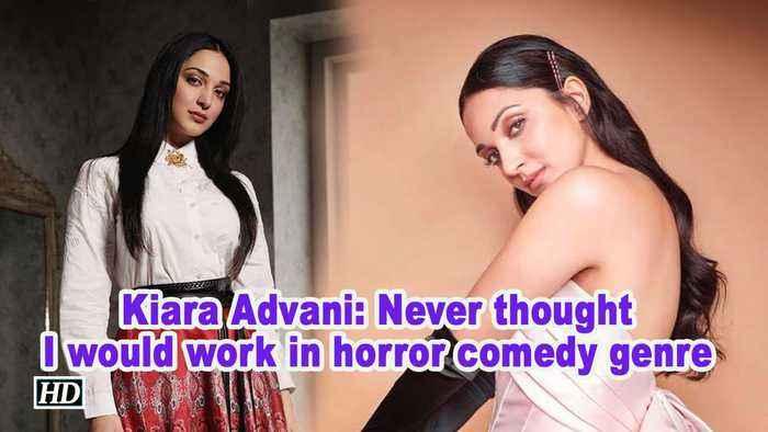 Kiara Advani: Never thought I would work in horror comedy genre