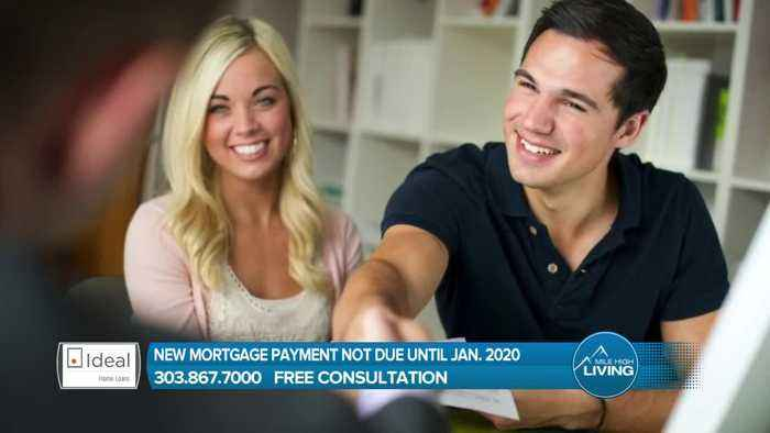 Ideal Home Loans- No Mortgage Payments until 2020