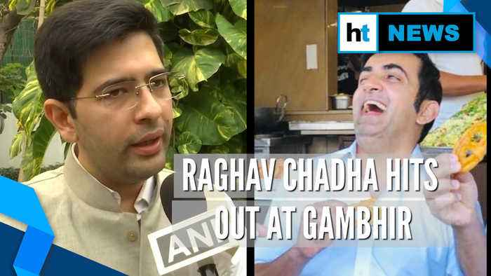 Gambhir eating 'poha', 'jalebis', not bothered about pollution: Raghav Chadha