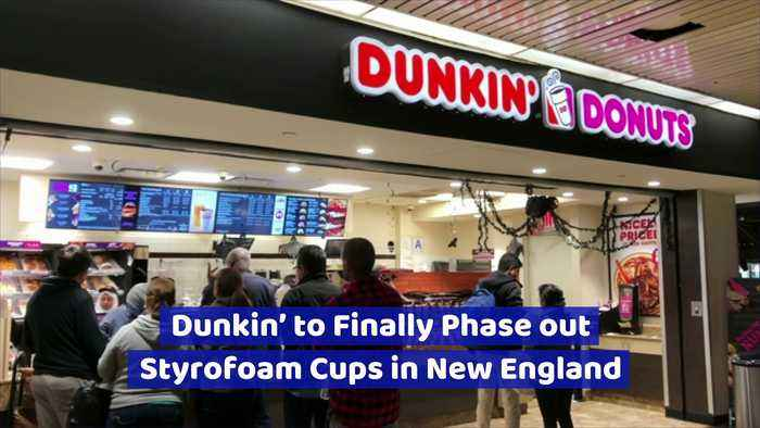 Dunkin' to Finally Phase out Styrofoam Cups in New England