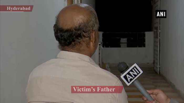 Hyderabad rape-murder case Culprits should be hanged till death says victim's father