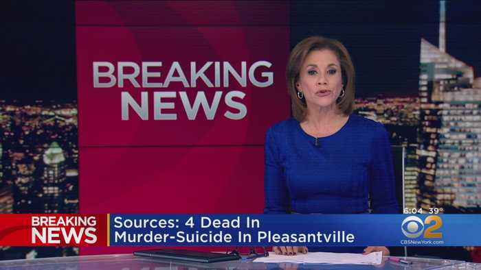 4 Reportedly Dead In Westchester Murder-Suicide