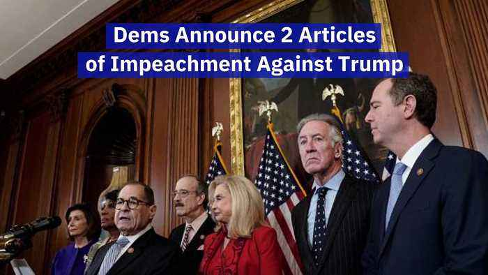 Dems Announce 2 Articles of Impeachment Against Trump