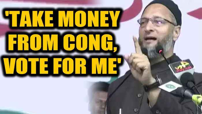 Owaisi stokes controversy, asks voters to take money from Cong and vote for him|OneIndia News
