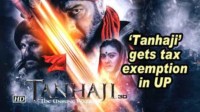 'Tanhaji' gets tax exemption in UP