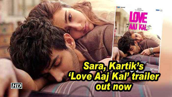 Sara, Kartik's 'Love Aaj Kal'  trailer out now