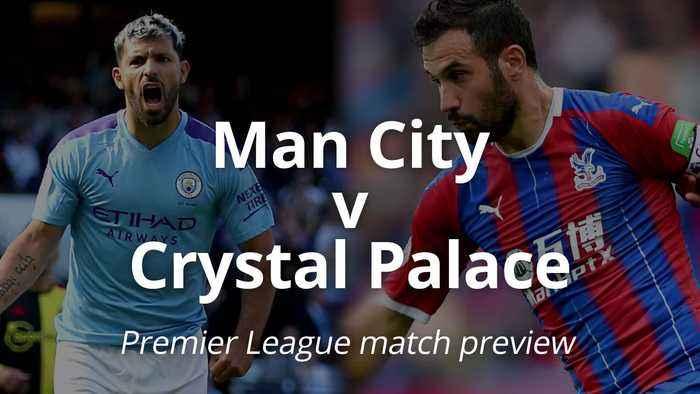 Premier League match preview: Manchester City v Crystal Palace