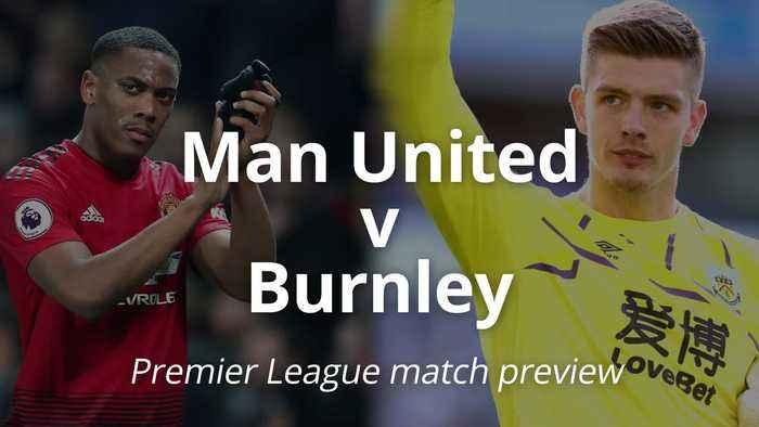 Manchester United v Burnley: Premier League match preview
