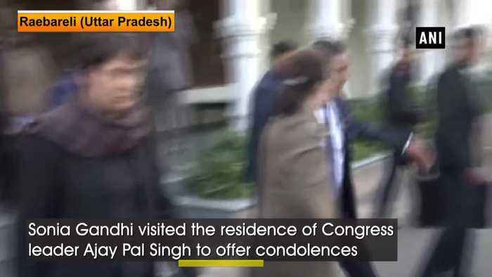 Sonia Gandhi visits Congress leader Ajay Pal residence to offer condolences