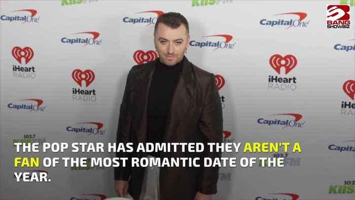 Sam Smith doesn't like Valentine's Day