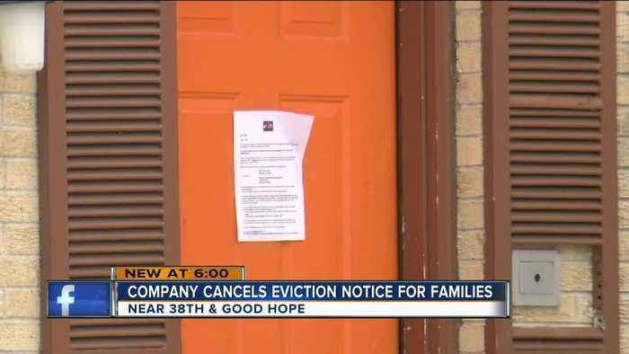 Company cancels eviction notice for families near 38th & Good Hope