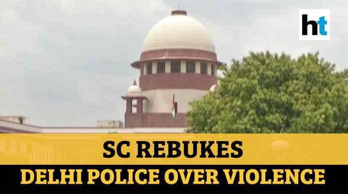 Delhi violence | 'Things happening before them': SC rebukes police