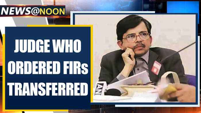 Delhi violence: Judge who ordered FIRs against hate speech transferred  Oneindia News