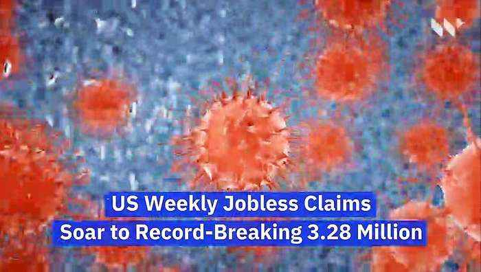US Weekly Jobless Claims Soar to Record-Breaking 3.28 Million