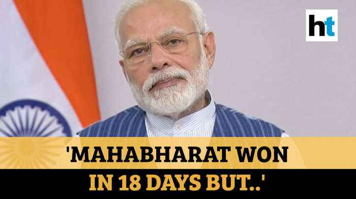 Covid-19 | 'Mahabharata won in 18 days but..': PM Modi on 21-day lockdown