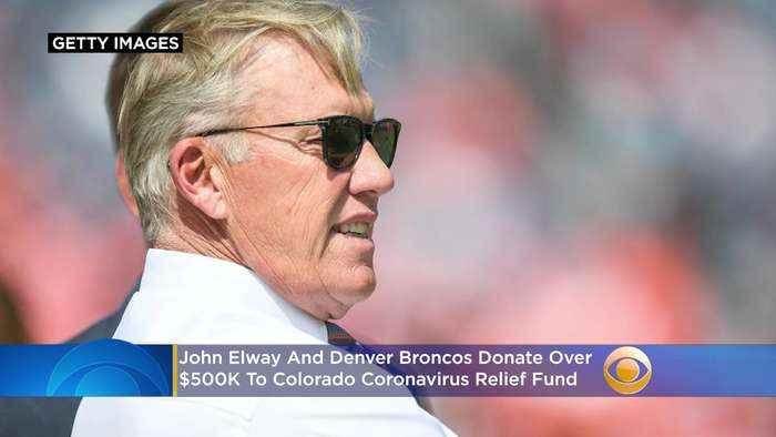 John Elway And Denver Broncos Donate Over $500,000 To Colorado Coronavirus Relief Fund