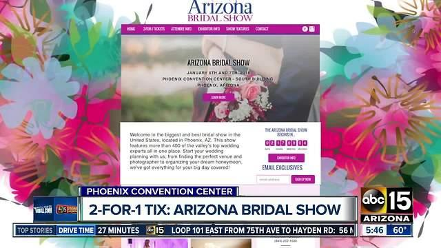 Get 2 for 1 tickets to the arizona bridal show one news for Wedding expo az