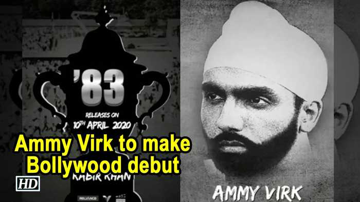 Ammy Virk to make Bollywood debut with '83'