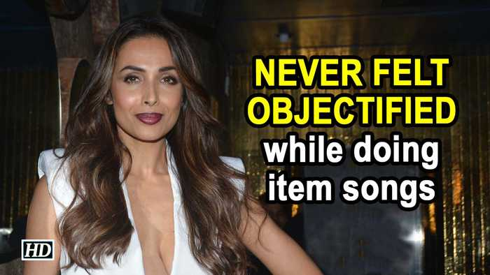 Never felt objectified : Malaika Arora on item songs