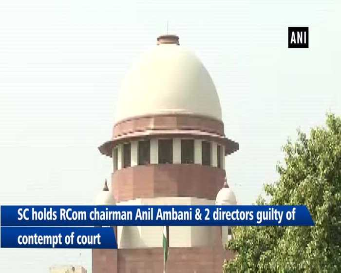 SC holds Anil Ambani guilty of contempt, orders RCom to pay Ericsson
