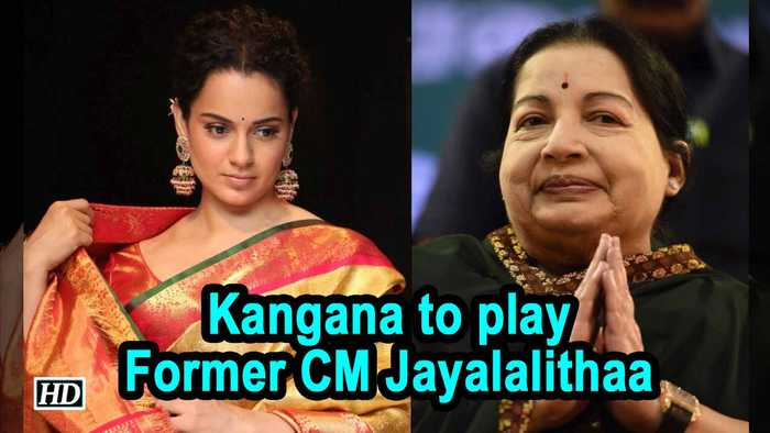 Kangana to play Former CM J. Jayalalithaa in Biopic 'Thalaivi'