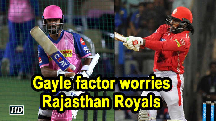 IPL 2019 | Gayle factor worries Rajasthan Royals