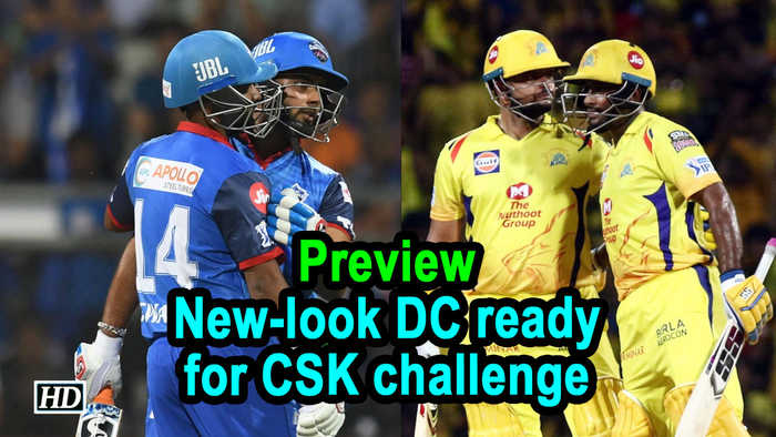 IPL 2019 | Preview | New-look DC ready for CSK challenge