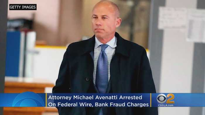 Attorney Michael Avenatti Arrested On Federal Wire, Bank Fraud Charges