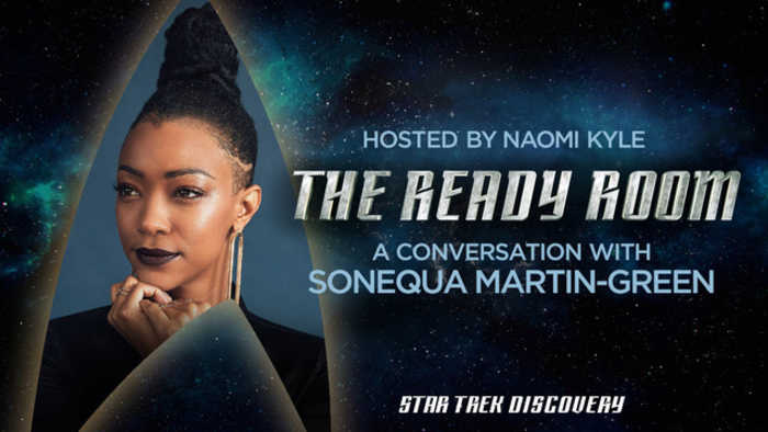 The Ready Room: Episode 13 - Sonequa Martin-Green