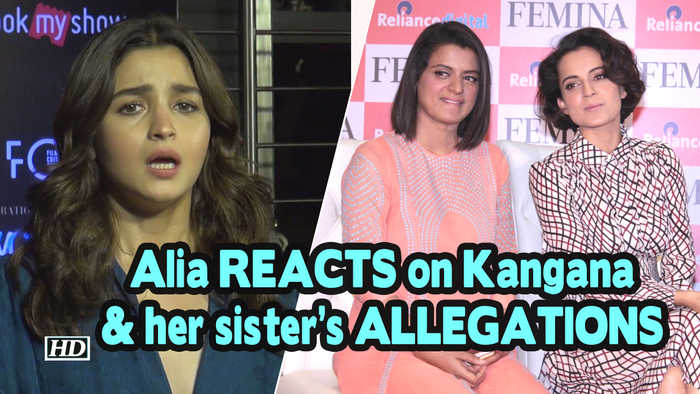Alia REACTS on Kangana and her sister's ALLEGATIONS: I'll remain quiet
