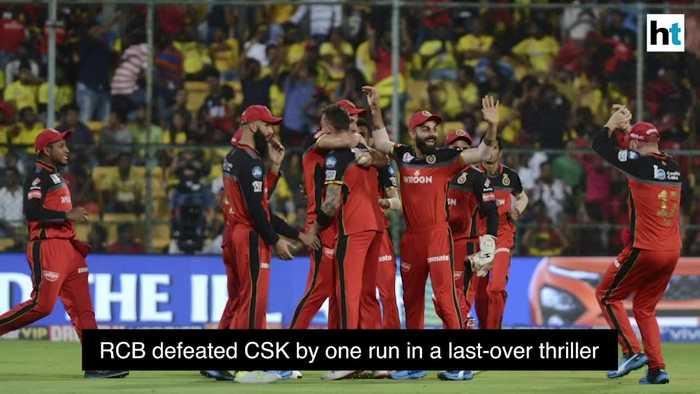 IPL 2019 RCB defeated CSK by one run in a last over thriller