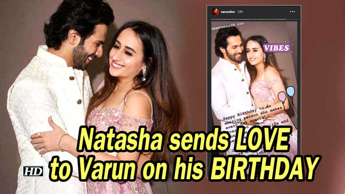 Natasha sends LOVE to Varun on his BIRTHDAY