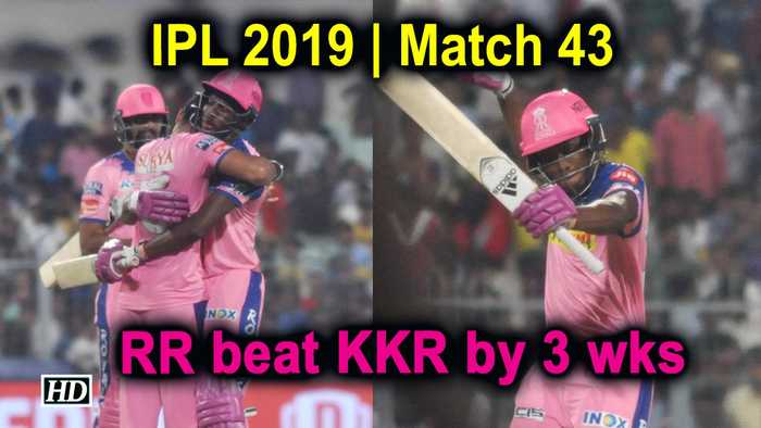 IPL 2019 | Match 43 | Rajasthan Royals beat KKR by 3 wks